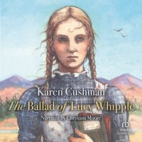 The Ballad of Lucy Whipple - Karen Cushman