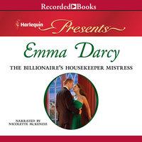 The Billionaire's Housekeeper Mistress - Emma Darcy