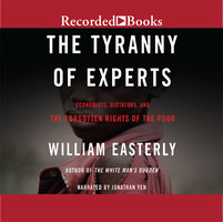 The Tyranny of Experts - William Easterly
