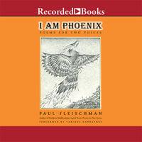 I Am Phoenix - Paul Fleischman