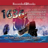 1636: Commander Cantrell in the West Indies - Eric Flint, Charles E. Gannon