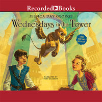 Wednesdays in the Tower - Jessica Day George