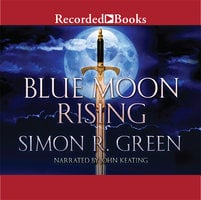 Blue Moon Rising - Simon R. Green