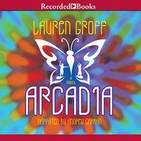 Arcadia - Lauren Groff