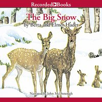 The Big Snow - Berta Hader,Elmer Hader