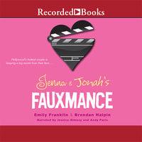 Jenna and Jonah's Fauxmance - Brendan Halpin, Emily Franklin