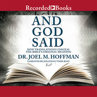 And God Said: How Translations Conceal the Bible's Original Meaning - Joel M. Hoffman