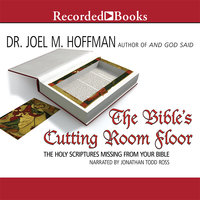 The Bible's Cutting Room Floor - Joel M. Hoffman