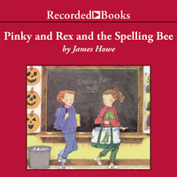 Pinky and Rex and the Spelling Bee - James Howe