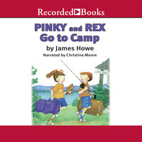 Pinky and Rex Go to Camp - James Howe