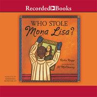Who Stole the Mona Lisa? - Ruthie Knapp