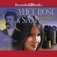 Alice Rose and Sam - Kathryn Lasky
