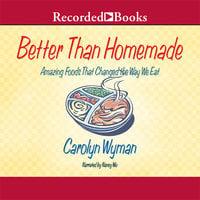 Better than Homemade - Carolyn Wyman