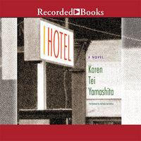 I Hotel - Karen Tei Yamashita
