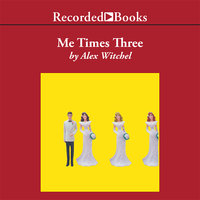Me Times Three - Alex Witchel