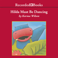Hilda Must Be Dancing - Karma Wilson