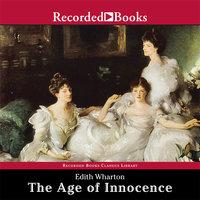 The Age of Innocence - Edith Wharton