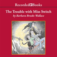The Trouble with Miss Switch - Barbara Brooks Wallace