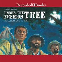 Under the Freedom Tree - Susan VanHecke