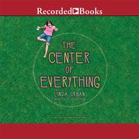 The Center of Everything - Linda Urban