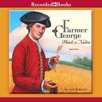 Farmer George Plants a Nation - Peggy Thomas