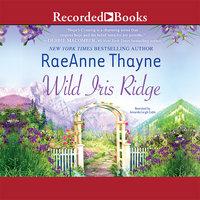 Wild Iris Ridge - RaeAnne Thayne