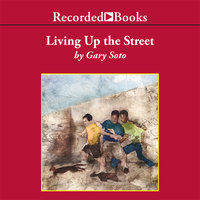 Living Up the Street - Gary Soto