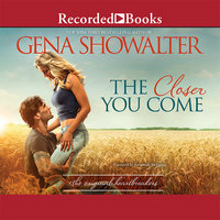 The Closer You Come - Gena Showalter