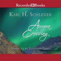 Aurora Crossing - Karl Schlesier