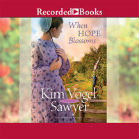 When Hope Blossoms - Kim Vogel Sawyer