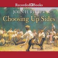 Choosing Up Sides - John H. Ritter