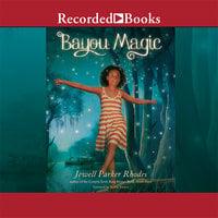 Bayou Magic - Jewell Parker Rhodes