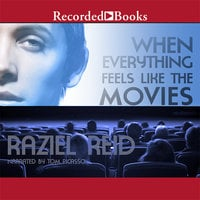 When Everything Feels Like the Movies - Raziel Reid