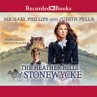 The Heather Hills of Stonewycke - Michael Phillips,Judith Pella