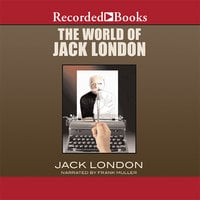 The World of Jack London - Jack London