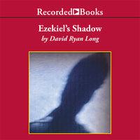 Ezekiel's Shadow - David Ryan Long