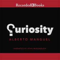Curiosity - Alberto Manguel
