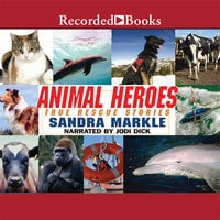 Animal Heroes: True Rescue Stories - Sandra Markle