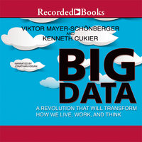 Big Data - A Revolution That will Transform How We Live, Work, and Think - Viktor Mayer-Schonberger,Kenneth Cukier