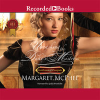 Unmasking the Duke's Mistress - Margaret McPhee