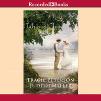 To Love and Cherish - Tracie Peterson,Judith Miller