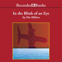 In the Blink of an Eye - Pat Milton