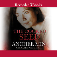 The Cooked Seed - Anchee Min