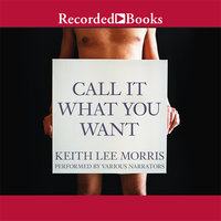 Call it What You Want - Keith Lee Morris