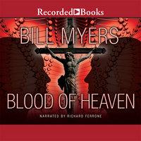 Blood of Heaven - Bill Myers