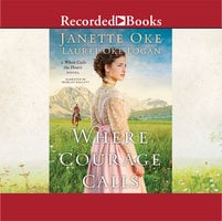 Where Courage Calls - Janette Oke, Laurel Oke Logan