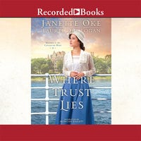 Where Trust Lies - Janette Oke, Laurel Oke Logan