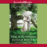 To Have and To Hold - Tracie Peterson, Judith Miller