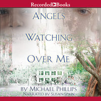 Angels Watching Over Me - Michael Phillips