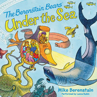 Berenstain Bears Under the Sea - Mike Berenstain